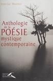 Jean-Luc Maxence - Anthologie de la poésie mystique contemporaine.