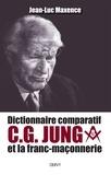 Jean-Luc Maxence - Dictionnaire comparatif de C. G. JUNG et la franc-maçonnerie.