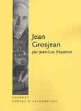 Jean-Luc Maxence - Jean Grosjean.