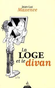Jean-Luc Maxence - La loge et le divan.