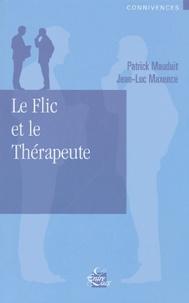 Jean-Luc Maxence et Patrick Mauduit - Le flic et le thérapeute.