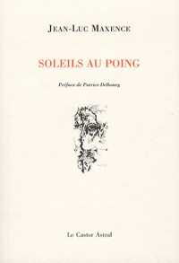 Jean-Luc Maxence - Soleils au poing.