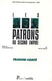Jean-Luc Mayaud - Franche-Comté - Les patrons du Second Empire.