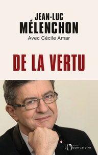 Jean-Luc Mélenchon - De la vertu.
