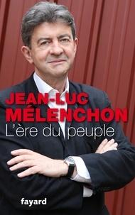 Jean-Luc Mélenchon - L'ère du peuple.