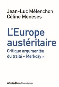 """Jean-Luc Mélenchon et Céline Meneses - L'Europe austéritaire - Le traité """"Merkozy""""."""