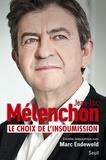 Jean-Luc Mélenchon et Marc Endeweld - Le choix de l'insoumission - Entretien biographique.