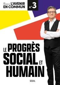 Jean-Luc Mélenchon - Le progrès social et humain.