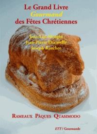 Jean-Luc Mengin et Jean-Pierre Dezavelle - Le Grand Livre Gourmand des Fêtes Chrétiennes - Rameaux Pâques Quasimodo.