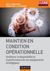 Jean-Luc Merchadou et Jacques Caire - Maintien en condition opérationnelle - Améliorer la disponibilité et la performance de vos équipements stratégiques.