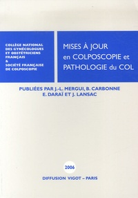 Jean-Luc Mergui et Bruno Carbonne - Mises à jour en Colposcopie et Pathologie du col.