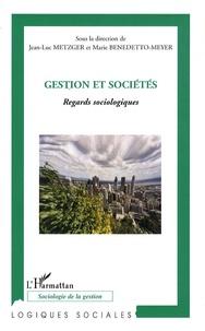 Jean-Luc Metzger et Marie Benedetto-Meyer - Gestion et sociétés - Regards sociologiques.