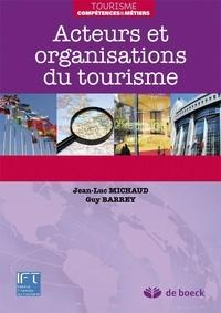Acteurs et organisations du tourisme - Jean-Luc Michaud |