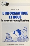 Jean-Luc Michel - L'informatique et nous : la micro et ses applications.