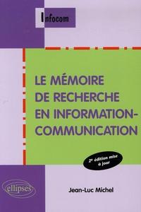 Jean-Luc Michel - Le mémoire de recherche en information-communication.