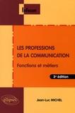 Jean-Luc Michel - Les professions de la communication - Fonctions et métiers.
