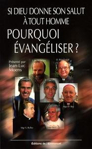 Jean-Luc Moens - Si Dieu donne son salut à tout homme, pourquoi évangéliser ? - Post-modernité et nouvelle évangélisation.