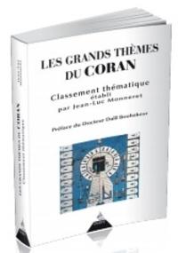 Jean-Luc Monneret - Les grands thèmes du Coran - Livre saint de l'Islâm.