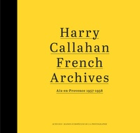 Harry Callahan - French Archives, Aix-en-Provence 1957-1958.pdf