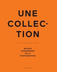 Jean-Luc Monterosso et Pascal Hoël - Une collection - Maison européenne de la photographie.