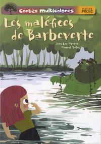 Jean-Luc Moreau et Vincent Balas - Les maléfices de Barbeverte.