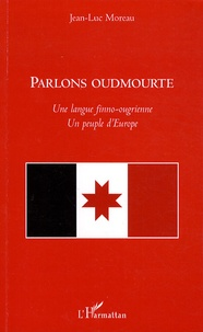 Parlons oudmourte- Une langue finno-ougrienne, un peuple d'Europe - Jean-Luc Moreau | Showmesound.org