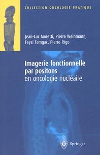 Jean-Luc Moretti et Pierre Weinmann - Imagerie fonctionnelles par positions en oncologie nucléaire.