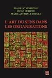 Jean-Luc Moriceau - L'art du sens dans les organisations.