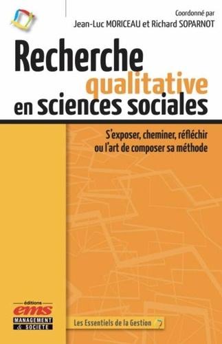 Recherche qualitative en sciences sociales. S'exposer, cheminer, réfléchir ou l'art de composer sa méthode