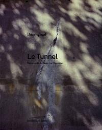 Jean-Luc Moulène - Le Tunnel.