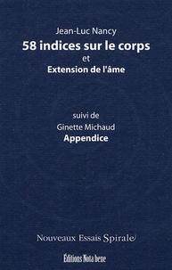 Jean-Luc Nancy - 58 indices sur le corps et Extension de l'âme suivi de Appendice.
