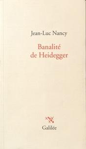 Jean-Luc Nancy - Banalité de Heidegger.