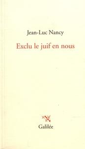 Jean-Luc Nancy - Exclu le juif en nous.