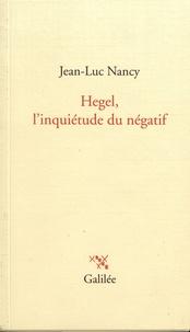 Jean-Luc Nancy - Hegel, l'inquiétude du négatif.
