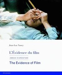 Jean-Luc Nancy - L'évidence du film - Abbas Kiarostami, Edition bilingue français-anglais.