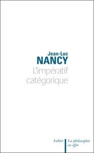 Jean-Luc Nancy - L'impératif catégorique.