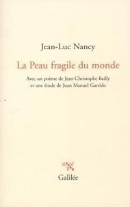 Jean-Luc Nancy - La Peau fragile du monde.
