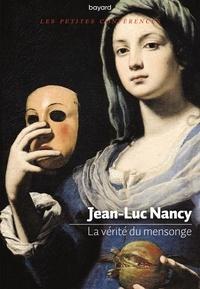 Jean-Luc Nancy - La vérité du mensonge.
