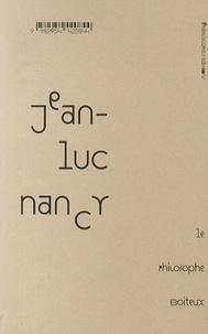 Jean-Luc Nancy - Le philosophe boiteux.
