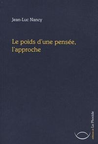 Jean-Luc Nancy - Le poids d'une pensée, l'approche.