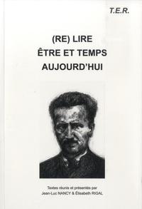 Jean-Luc Nancy et Elisabeth Rigal - (Re)lire Etre et Temps aujourd'hui.