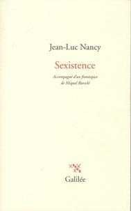 Jean-Luc Nancy - Sexistence.