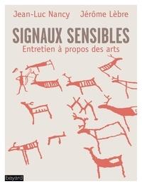 Jean-Luc Nancy - Signaux sensibles - Entretiens à propos des arts.