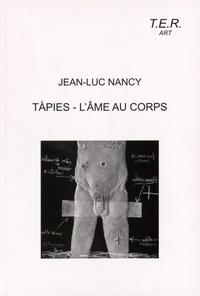 Jean-Luc Nancy - Tàpies - l'âme au corps.