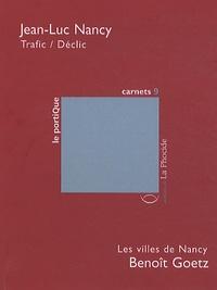 Jean-Luc Nancy et Benoît Goetz - Trafic / Déclic ; Les villes de Nancy.