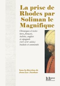 Jean-Luc Nardone - La prise de Rhodes par Soliman le magnifique.