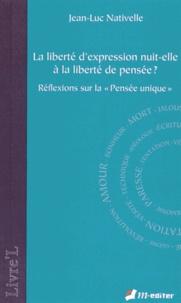 """Jean-Luc Nativelle - La liberté d'expression nuit-elle à la liberté de pensée ? - Réflexions sur la """"pensée unique""""."""
