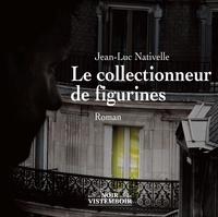 Jean-Luc Nativelle - Le collectionneur de figurines.