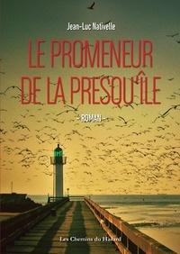 Jean-Luc Nativelle - Le promeneur de la presqu'île.