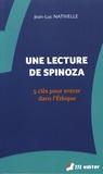 Jean-Luc Nativelle - Une lecture de Spinoza - 5 clés pour entrer dans l'Ethique.